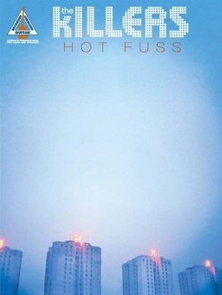 The Killers: Hot Fuss  by  The Killers