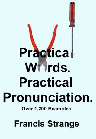 Practical Words. Practical Pronunciation.  by  Francis Strange