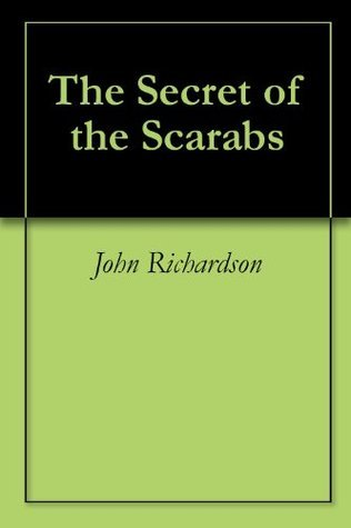 The Secret of the Scarabs  by  John      Richardson