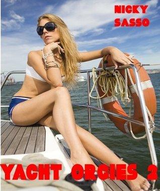 Yacht Orgies 2 - Erotic story Nicky Sasso