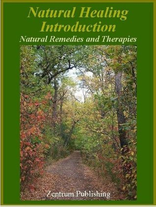 Natural Healing Introduction - Natural Therapies and Remedies zentrum publishing