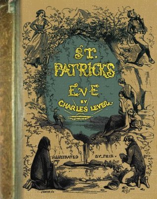 Charles Levers St. Patricks Eve [Illustrated]  by  Charles James Lever