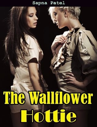 The Wallflower Hottie Sapna Patel