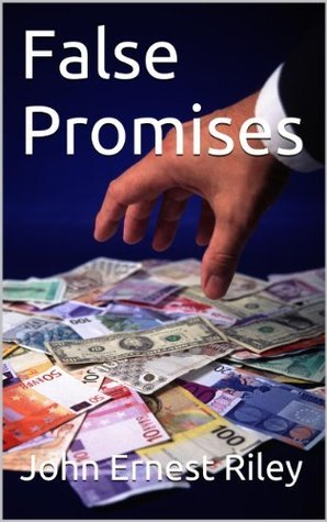 False Promises John Ernest Riley