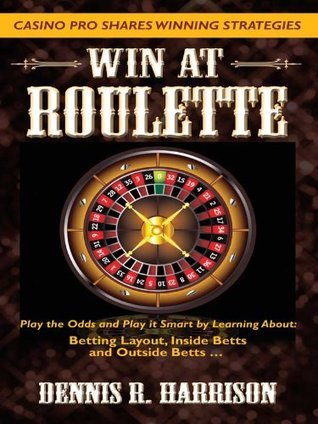 Win at Roulette (Win At the Casino) Dennis Harrison
