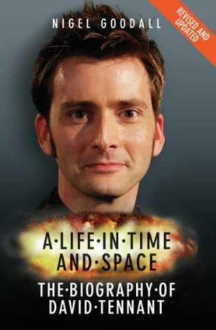 A Life in Time and Space - The Biography of David Tennant  by  Nigel Goodall