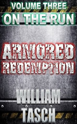 On The Run (Armored Redemption #3)  by  William Tasch