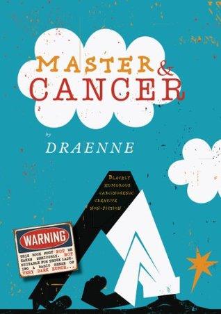 Master and Cancer Draenne