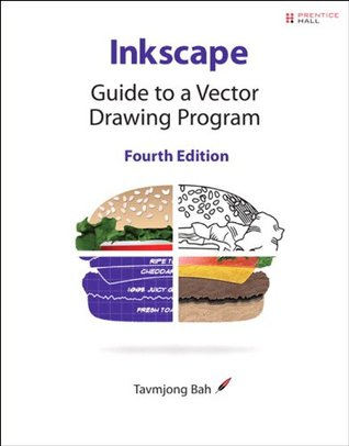 Inkscape: Guide to a Vector Drawing Program (4th Edition) (SourceForge Community Press)  by  Tavmjong Bah