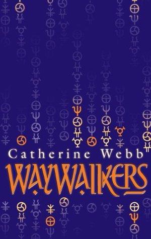 Waywalkers: Number 1 in series  by  Catherine Webb