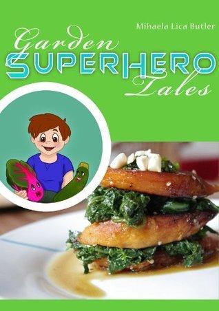 Garden Super Hero Tales Mihaela Lica Butler