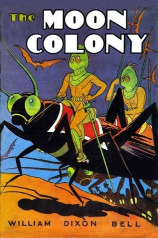 The Moon Colony (Annotated)  by  William Dixon Bell