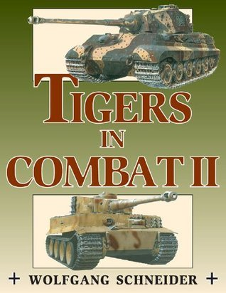Tigers in Combat: Vol. 2  by  Wolfgang Schneider