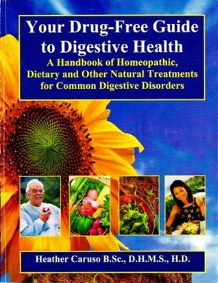 Your Drug Free Guide to Digestive Health Heather Caruso