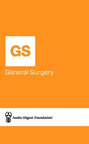 General Surgery: Gastrointestinal Cancer (Audio-Digest Foundation General Surgery Continuing Medical Education  by  Audio Digest