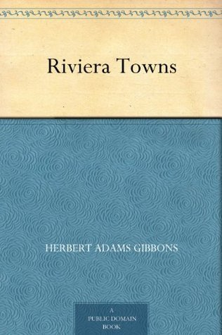 Riviera Towns Herbert Adams Gibbons