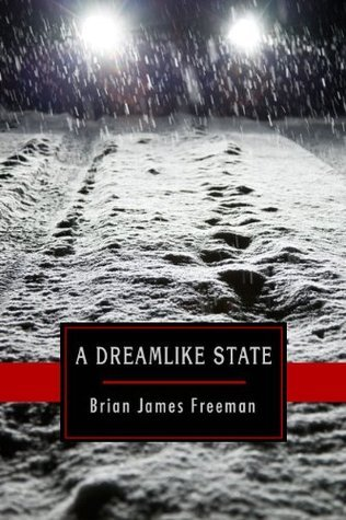 A Dreamlike State: A Short Story  by  Brian James Freeman