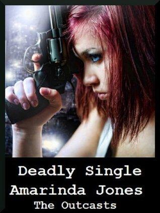 Deadly Single  by  Amarinda Jones