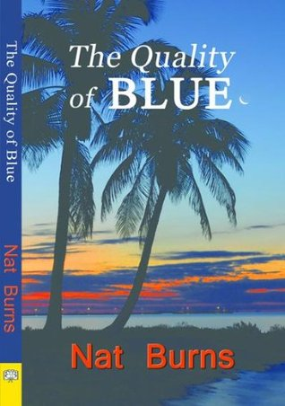 The Quality of Blue  by  Nat Burns