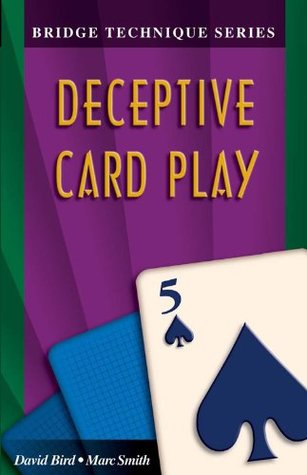 Deceptive Card Play (Bridge Technique Series)  by  Marc Smith