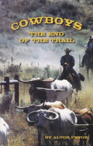 Cowboys, The End of the Trail  by  Alton Pryor