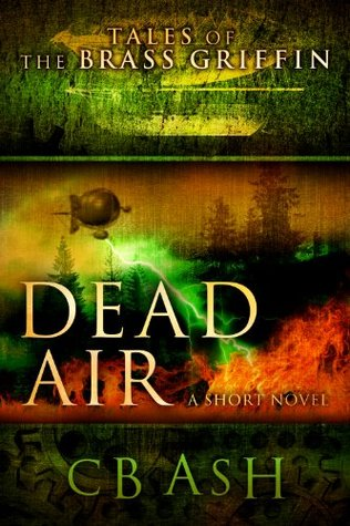 Dead Air (Tales of the Bass Griffin, #3)  by  C.B. Ash