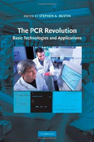 The PCR Revolution  by  Stephen A. Bustin