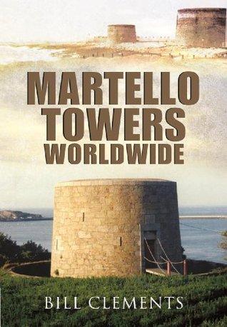 Martello Towers Worldwide Bill Clements