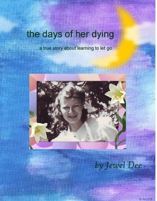 The days of her dying Jewel Dee