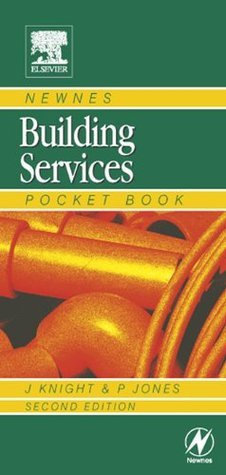 Newnes Building Services Pocket Book (Newnes Pocket Books)  by  Andrew Prentice