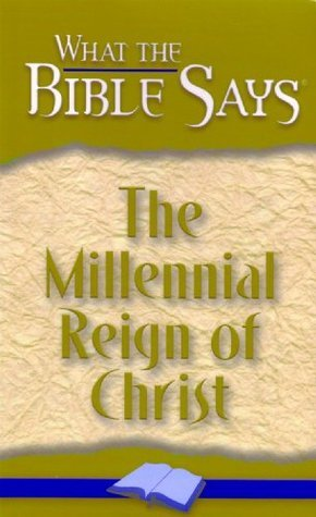 The Millennial Reign of Christ  by  Finis Dake