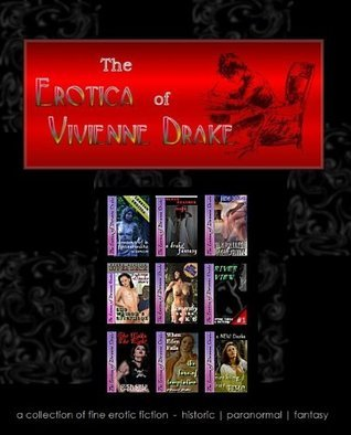 The Erotica of Vivienne Drake  by  Vivienne Drake