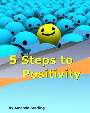 5 Steps to Positivity  by  Amanda Starling