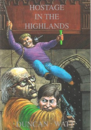 09 Hostage in the Highlands  by  Duncan Watt