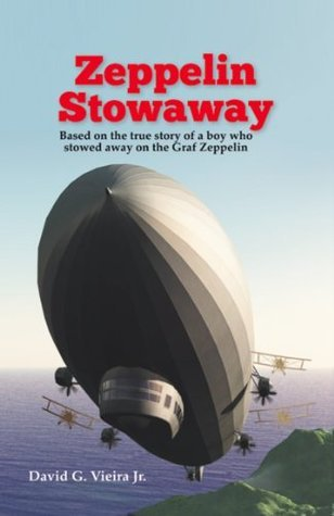 Zeppelin Stowaway  by  David G. Vieira Jr.