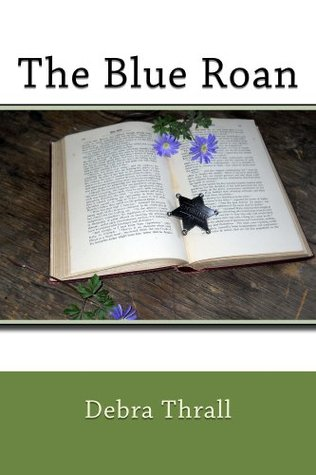 The Blue Roan  by  Debra Thrall