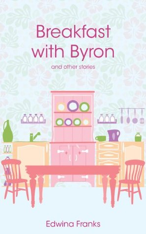 Breakfast With Byron  by  Graham Weaver
