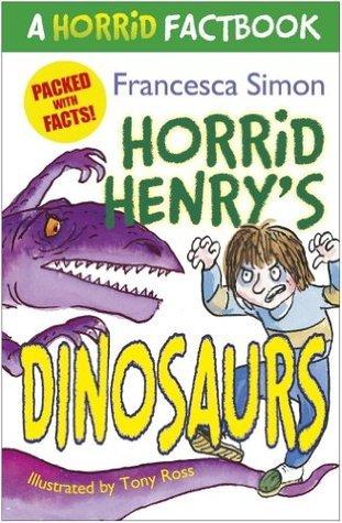 Horrid Henrys Dinosaurs (A Horrid Factbook) Francesca Simon