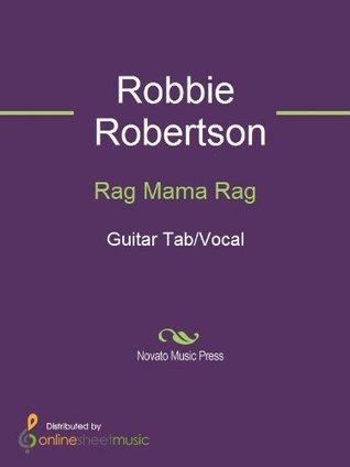 Rag Mama Rag  by  Robbie Robertson