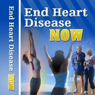 End Your Heart Disease Now  by  Richard Stoyeck
