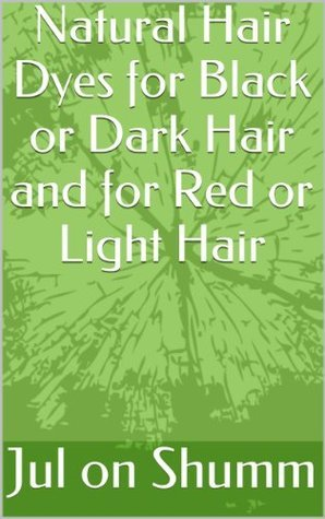 Natural Hair Dyes for Black or Dark Hair and for Red or Light Hair  by  Jul on Shumm