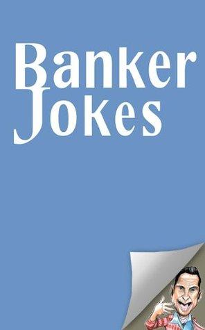 Banker Jokes  by  Jason Arc