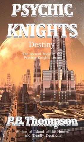 Psychic Knights - Destiny P.B. Thompson