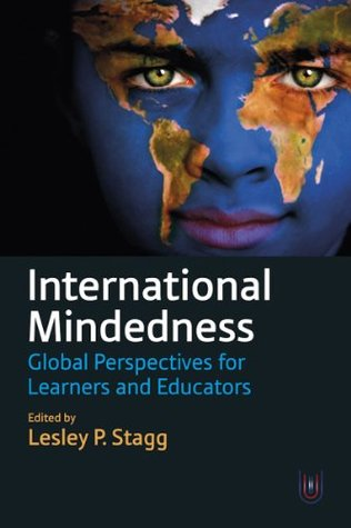 International Mindedness: Global Perspectives for Learners and Educators Lesley P. Stagg