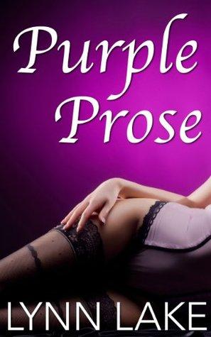 Purple Prose  by  Lynn Lake