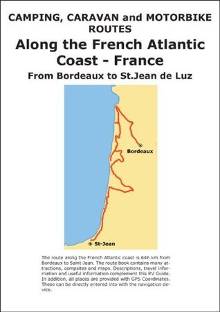 Camping, Caravan and Motorbike Routes: ALONG THE FRENCH ATLANTIC COAST M. lab