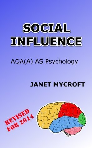 Social Influence: A Study Guide for AQA(A) AS Psychology Janet Mycroft