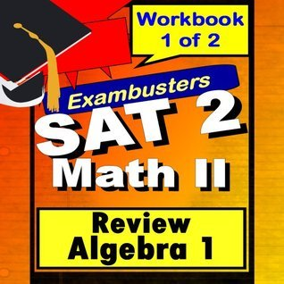 SAT 2 Math Level II Algebra 1 Review Test Prep Flashcards--SAT Study Guide Book 1 of 2 (Exambusters SAT 2 Study Guide) Sat 2. Exambusters