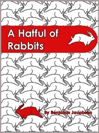 A Hatful of Rabbits Benjamin Jacobson