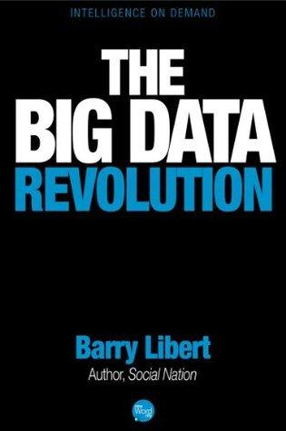 The Big Data Revolution Barry Libert